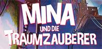 Mina und die Traumzauberer
